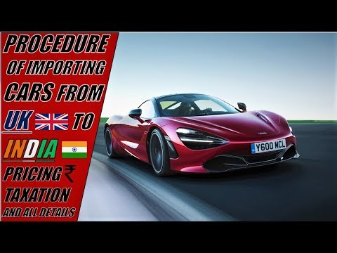 Importing Car To Uk >> Procedure Of Importing Cars From Uk To India Pricing Taxation And All Details