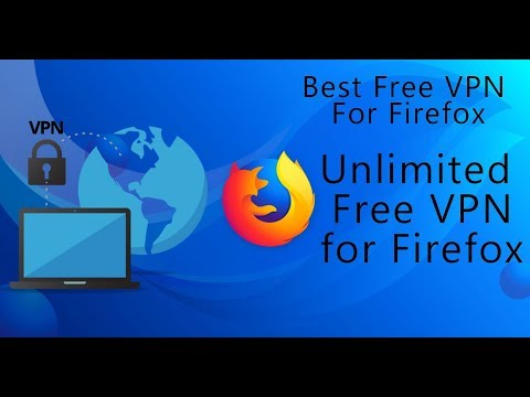 How to Install Free VPN Firefox Browser: Unlimited VPN to Unblock Any Websites