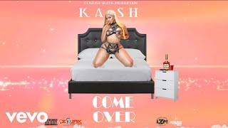 kash come over official audio