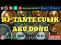 DJ _TANTE_CULIK_AKU _DONG,VS_GUE_MAH_GITU_REMIXER_REAL DRUM_ COVER BY GALANG BACKET.