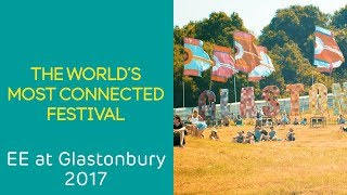 Glastonbury 2017: The World's Most Connected Festival