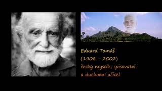 ŽIJ S MÍREM V SRDCI - mystik Eduard Tomáš (1908 - 2002)