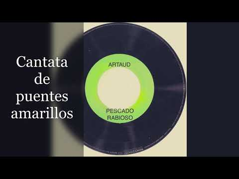 pescado-rabioso---artaud-|-cantata-de-puentes-amarillos