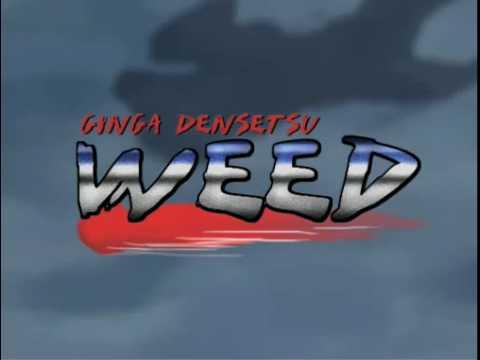 Ginga Densetsu Weed reanimated wip