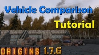 Dayz Origins: Vehicle Comparison - Tutorial