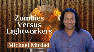 Zombies Versus Lightworkers