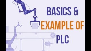 Introduction to PLC 2019 | Basics & Example of PLC  | PLC - SCADA PART 1