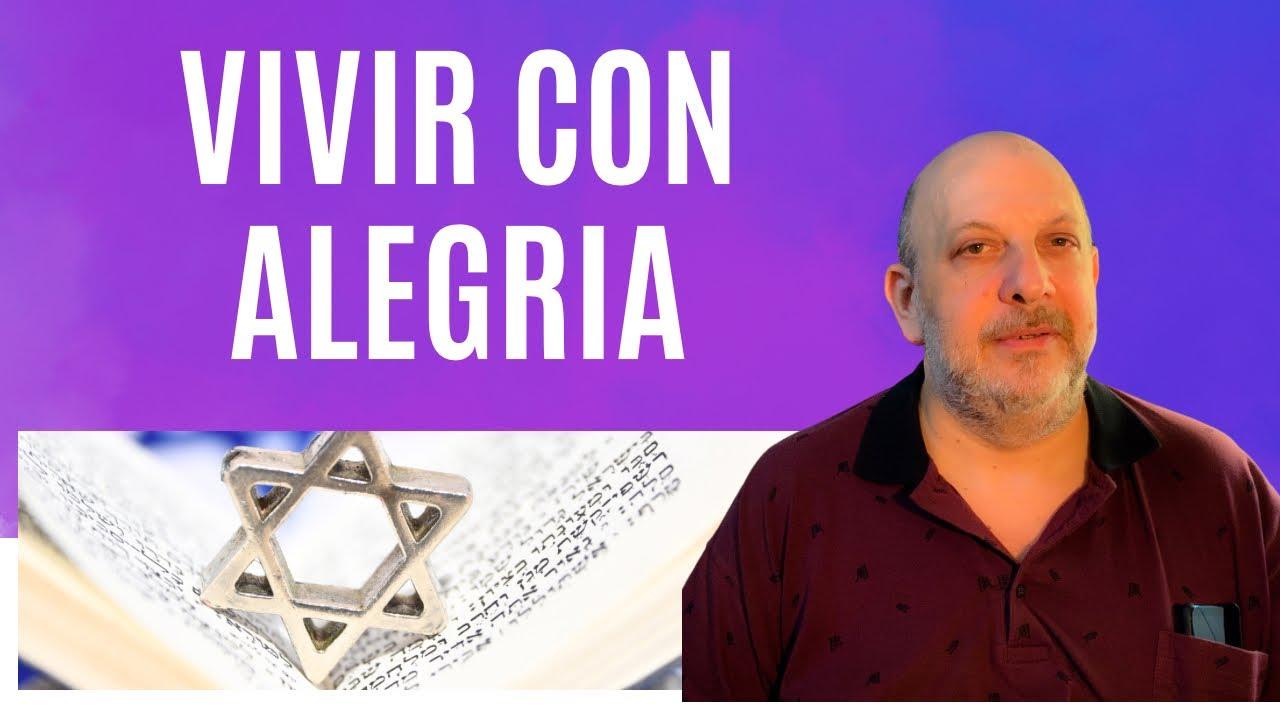 Sobre la Alegria, Las Emociones según la Kabalah Practica