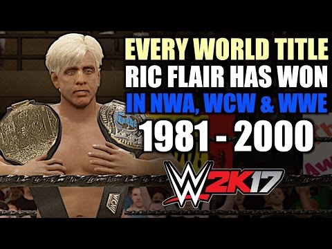 WWE 2K17: Every World Title Ric Flair Has Won in NWA, WCW & WWE (1981 - 2000)