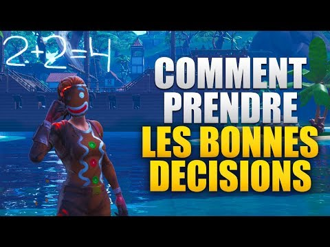 COMMENT PRENDRE LES BONNES DECISIONS sur FORTNITE !