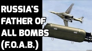 FATHER OF ALL BOMBS(F.O.A.B.) :TOP 5 FACTS