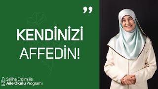 Kendinizi Affedin  Saliha Erdim ile Aile Okulu