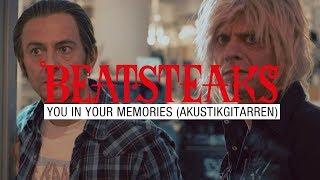 Beatsteaks - You In Your Memories (Akustikgitarren Horror)