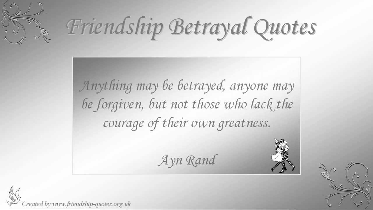 Quotes About Friendship And Forgiveness Friendship Betrayal Quotes  Youtube