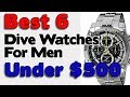Best 6 Dive Watches For Men Under $500