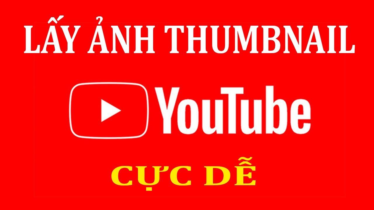 3. Làm video: 2 cách lấy Thumbnail của Video Youtube cực kỳ đơn giản | YouTube SEO 2020