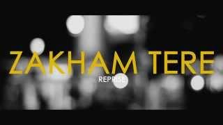 Zakham Tere (Reprise) Music Video - Rahul Sharma(Honcho)