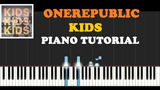 OneRepublic - Kids (Piano Tutorial With Synthesia) How I Played It