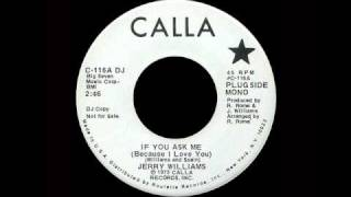 Jerry Williams - If You Ask Me (Because I Love You)