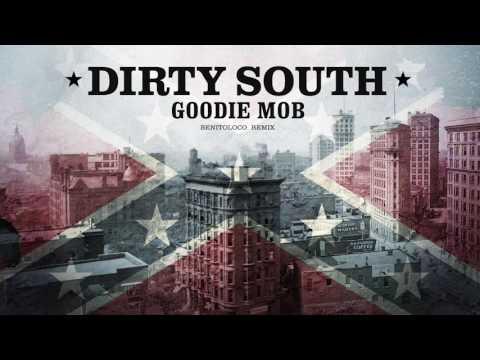 GOODIE MOB - Dirty South (BENITOLOCO REMIX)