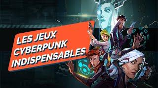 10 JEUX CYBERPUNK INDISPENSABLES !