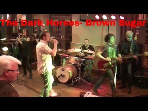 The Dark Horses- Brown Sugar- Live- North East Band.