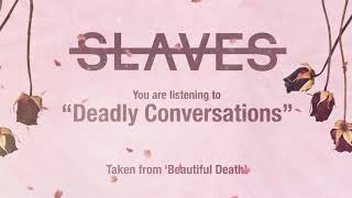 Slaves - Deadly Conversations