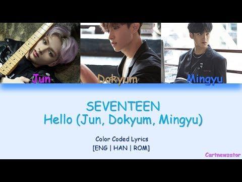 Seventeen Hello (Jun, Mingyu, Dokyum) Color Coded Lyrics [ENG/HAN/ROM] (short ver)
