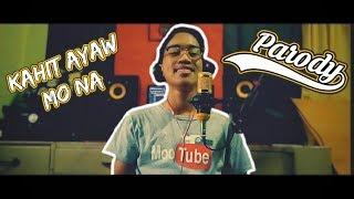 Kahit Ayaw Mo Na This Band Parody Food is Life.mp3