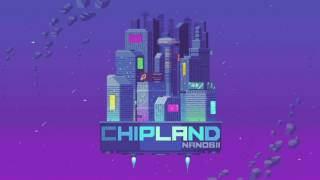 Repeat youtube video nanobii - Chipland