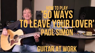 How To Play '50 Ways To Leave Your Lover' by Paul Simon