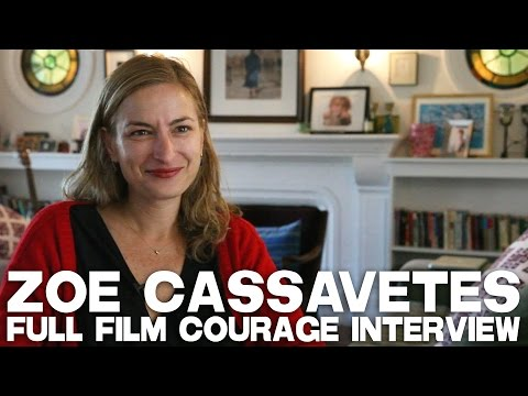 Full Film Courage Interview with Zoe Cassavetes