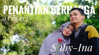 Download lagu Penantian Berharga (Rizky Febian) Cover Suby-Ina (Romantic Duo)