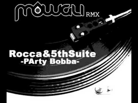 rocca - party boppa mowgli remix