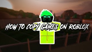ROBLOX|How To Copy Any Roblox Game