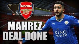 Riyad Mahrez DEAL DONE? | Arsenal Latest Transfer News