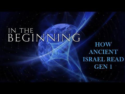 In The Beginning: How Did Ancient Israel Read Gen 1? - Matthew Vander Els