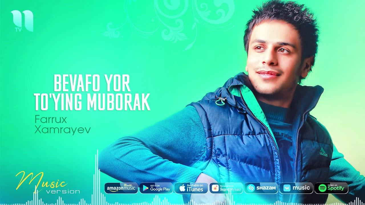Farrux Xamrayev - Bevafo yor to'ying muborak   Фаррух Хамраев (musicc version)