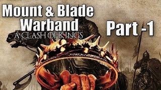 Mount & Blade : A Clash of Kings - Part 1