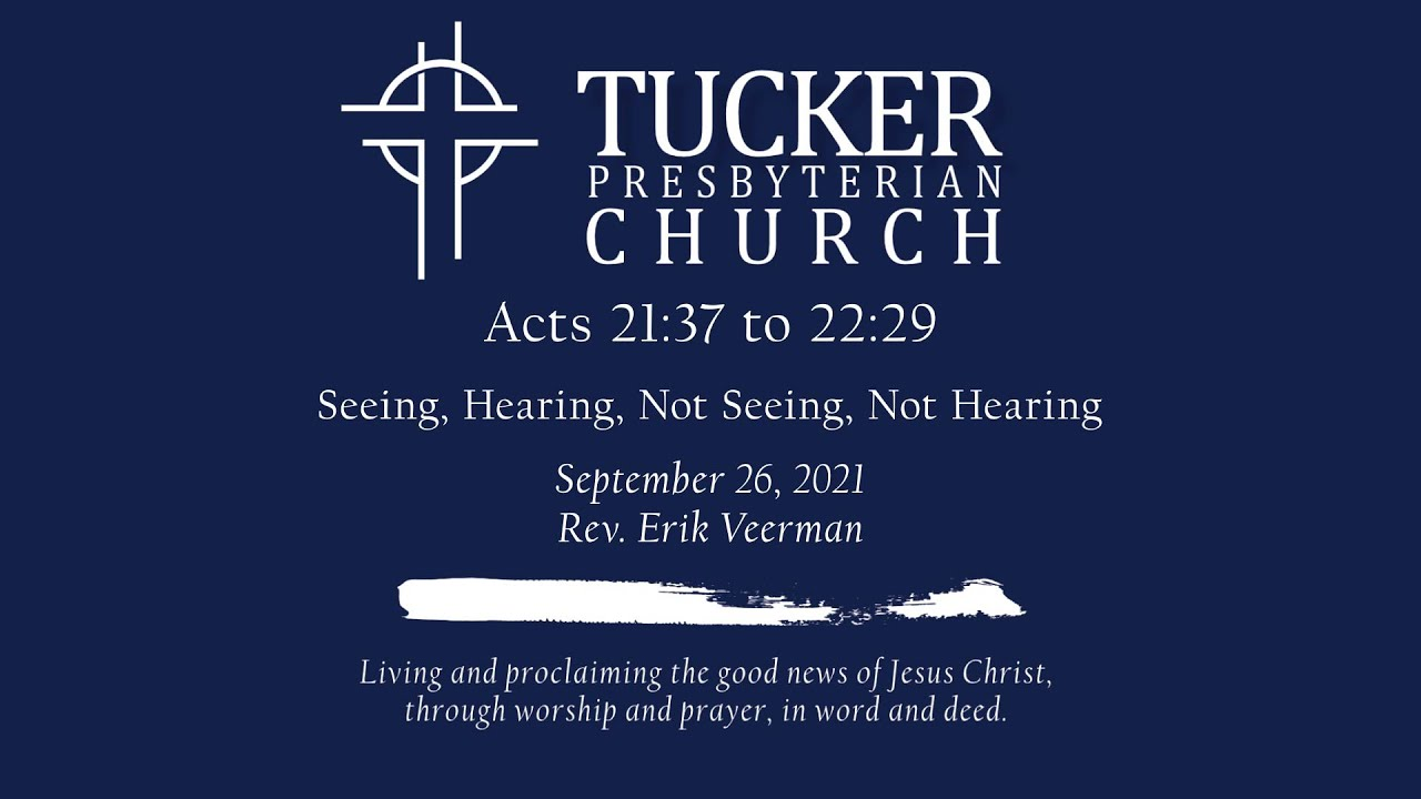 Seeing, Hearing, Not Seeing, Not Hearing (Acts 21:37 to 22:29)