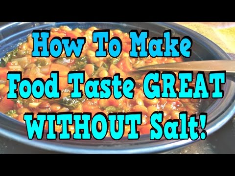 How To Make Food Taste Great Without Salt!