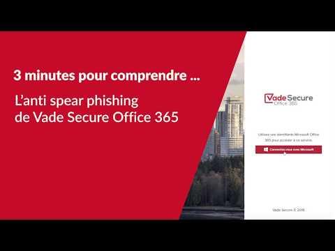 3 minutes pour comprendre l'anti spear phishing de Vade Secure