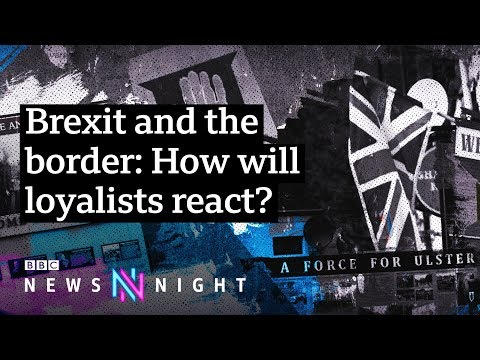 Brexit deal 'could spark loyalist disorder' in Northern Ireland, says police chief - BBC Newsnight
