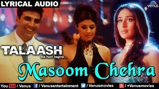 Masoom Chehra (Female) Full Song With Lyrics | Talaash | Akshay Kumar & Kareena Kapoor