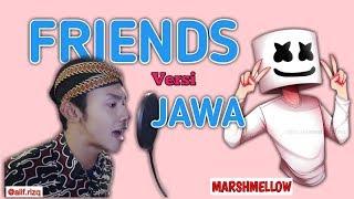 Marshmellow & Anne-marie - FRIENDS versi JAWA (cover by:Alif Rizky) Mas Paijo