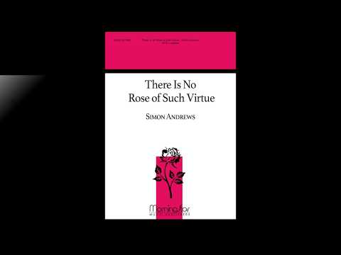 """There Is No Rose of Such Virtue"" by Simon Andrews"