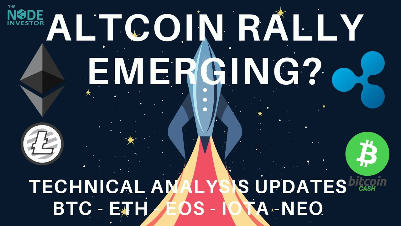 A New Altcoin Rally Emerging?  Technical Analysis Updates for IOTA, EOS, NEO and more!