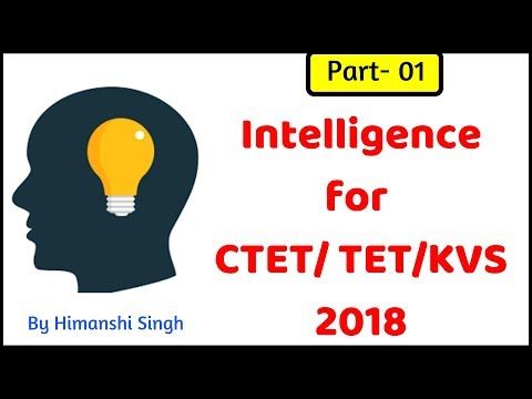 Theories of Intelligence |  One-factor, Two-factor, Triarchic Theory | For CTET/TET/KVS- 2018