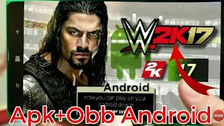 WWE 2k17 APK+OBB in Android (OFFLINE) Download now (easy  method)