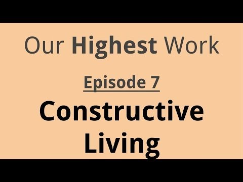 Constructive Living : Episode 7 ~ Highlights from Constructive Living - YouTube